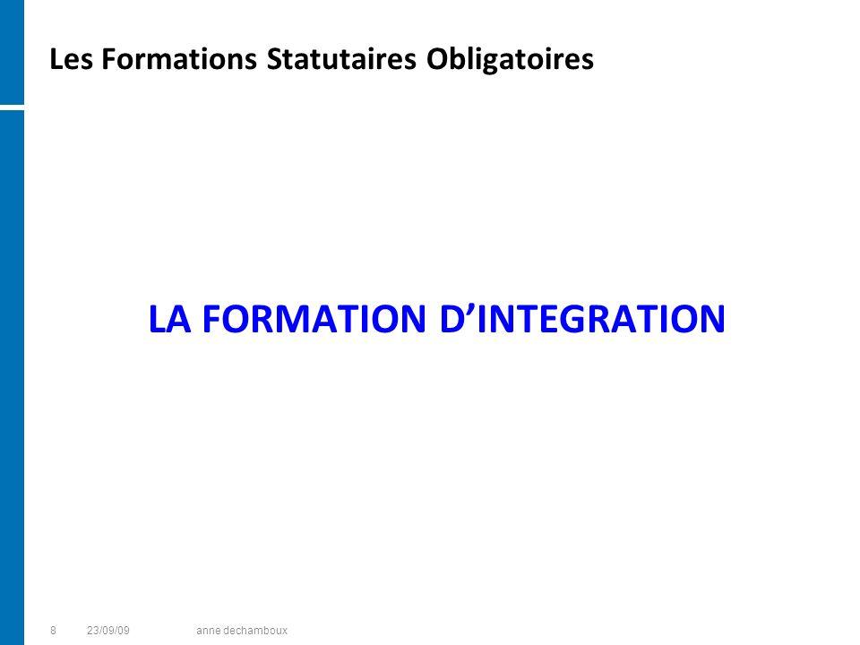 Les Formations Statutaires Obligatoires LA FORMATION DINTEGRATION 823/09/09anne dechamboux