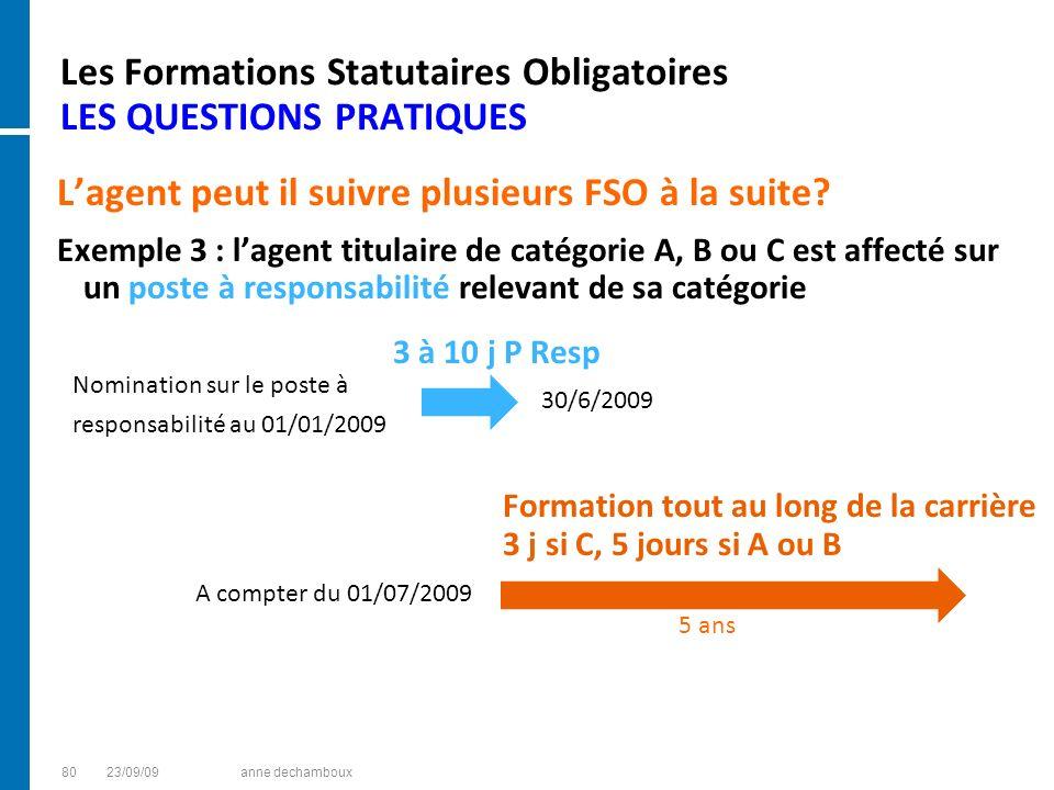 Les Formations Statutaires Obligatoires LES QUESTIONS PRATIQUES Lagent peut il suivre plusieurs FSO à la suite? Exemple 3 : lagent titulaire de catégo