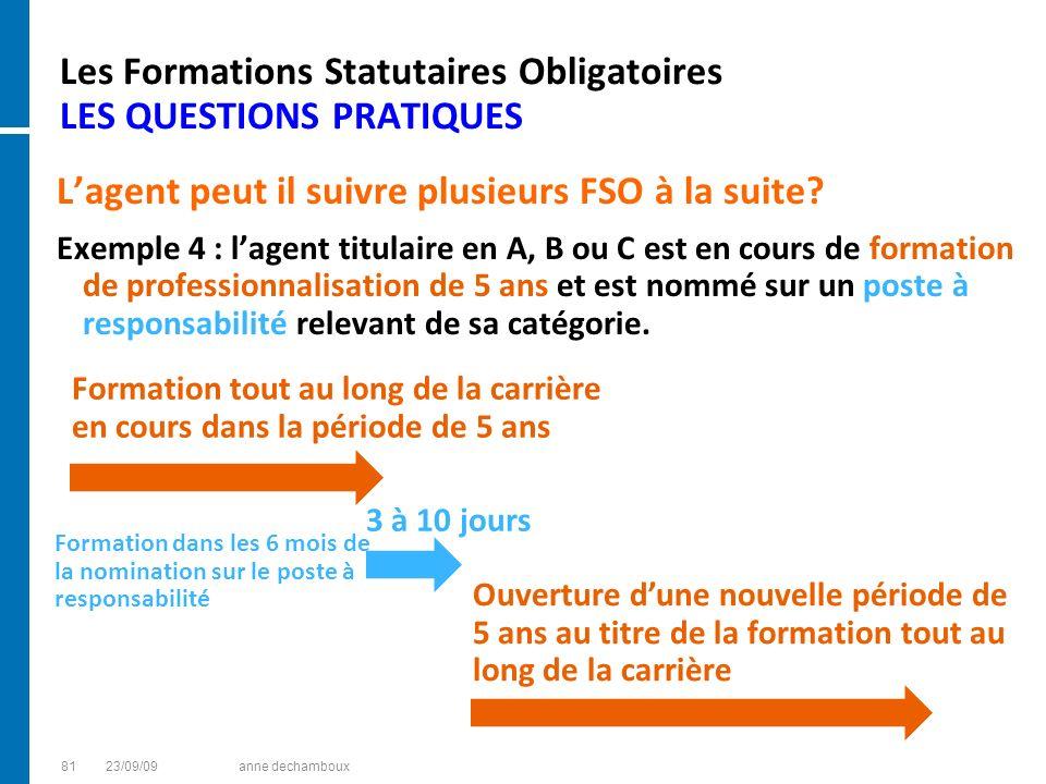 Les Formations Statutaires Obligatoires LES QUESTIONS PRATIQUES Lagent peut il suivre plusieurs FSO à la suite? Exemple 4 : lagent titulaire en A, B o