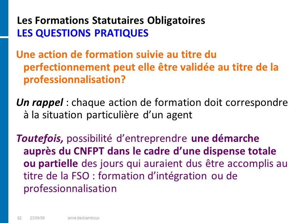 Les Formations Statutaires Obligatoires LES QUESTIONS PRATIQUES Une action de formation suivie au titre du perfectionnement peut elle être validée au