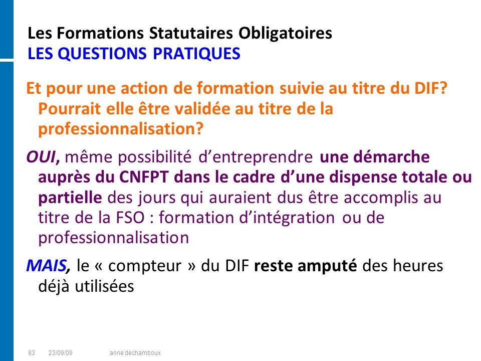 Les Formations Statutaires Obligatoires LES QUESTIONS PRATIQUES Et pour une action de formation suivie au titre du DIF? Pourrait elle être validée au