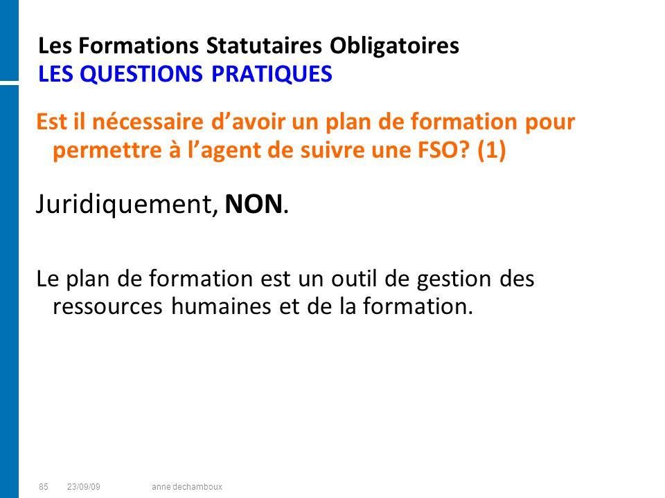 Les Formations Statutaires Obligatoires LES QUESTIONS PRATIQUES Est il nécessaire davoir un plan de formation pour permettre à lagent de suivre une FS