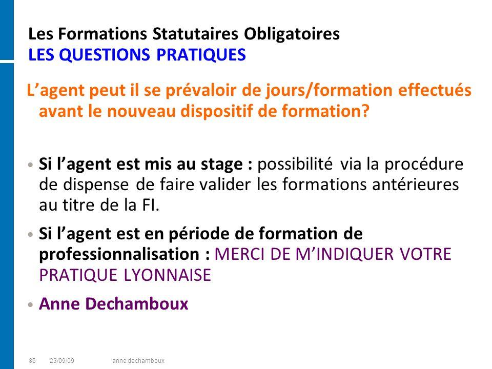 Les Formations Statutaires Obligatoires LES QUESTIONS PRATIQUES Lagent peut il se prévaloir de jours/formation effectués avant le nouveau dispositif d