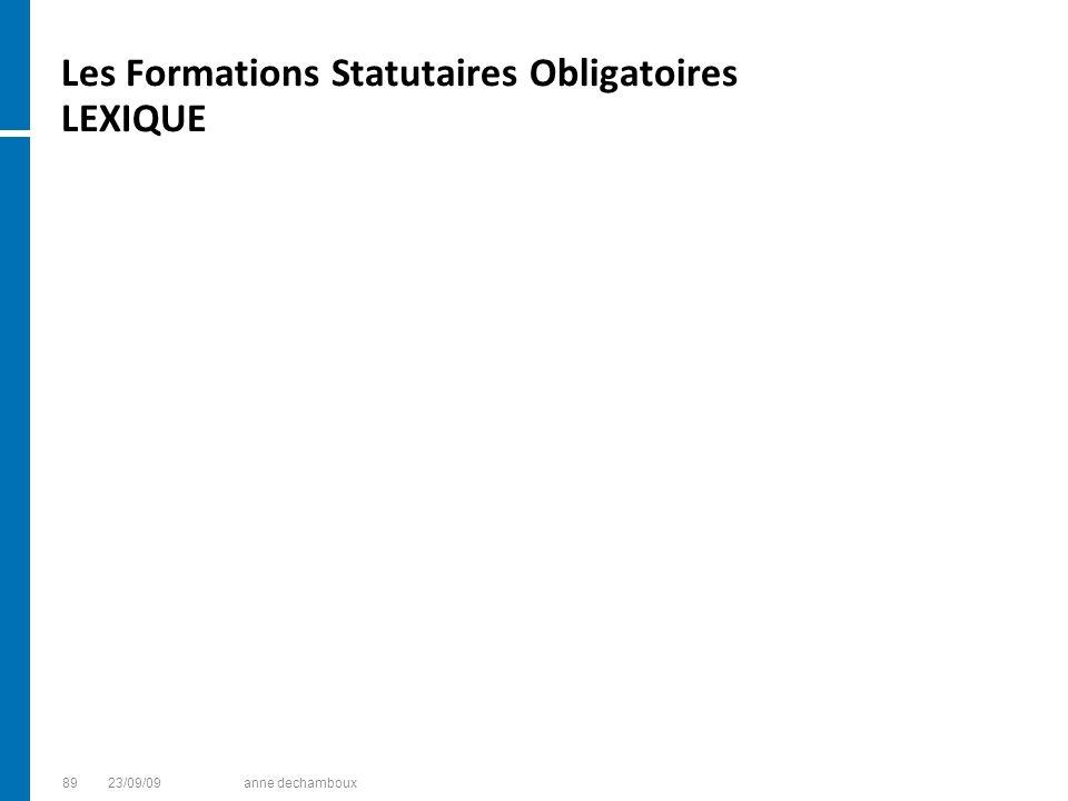 Les Formations Statutaires Obligatoires LEXIQUE 8923/09/09anne dechamboux