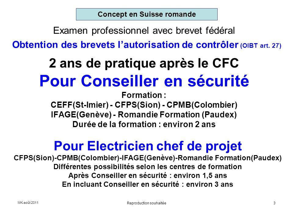 Examen professionnel avec brevet fédéral 2 ans de pratique après le CFC Pour Conseiller en sécurité Formation : CEFF(St-Imier) - CFPS(Sion) - CPMB(Col
