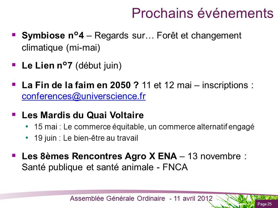 Page 25 Assemblée Générale Ordinaire - 11 avril 2012 Prochains événements Symbiose n°4 – Regards sur… Forêt et changement climatique (mi-mai) Le Lien