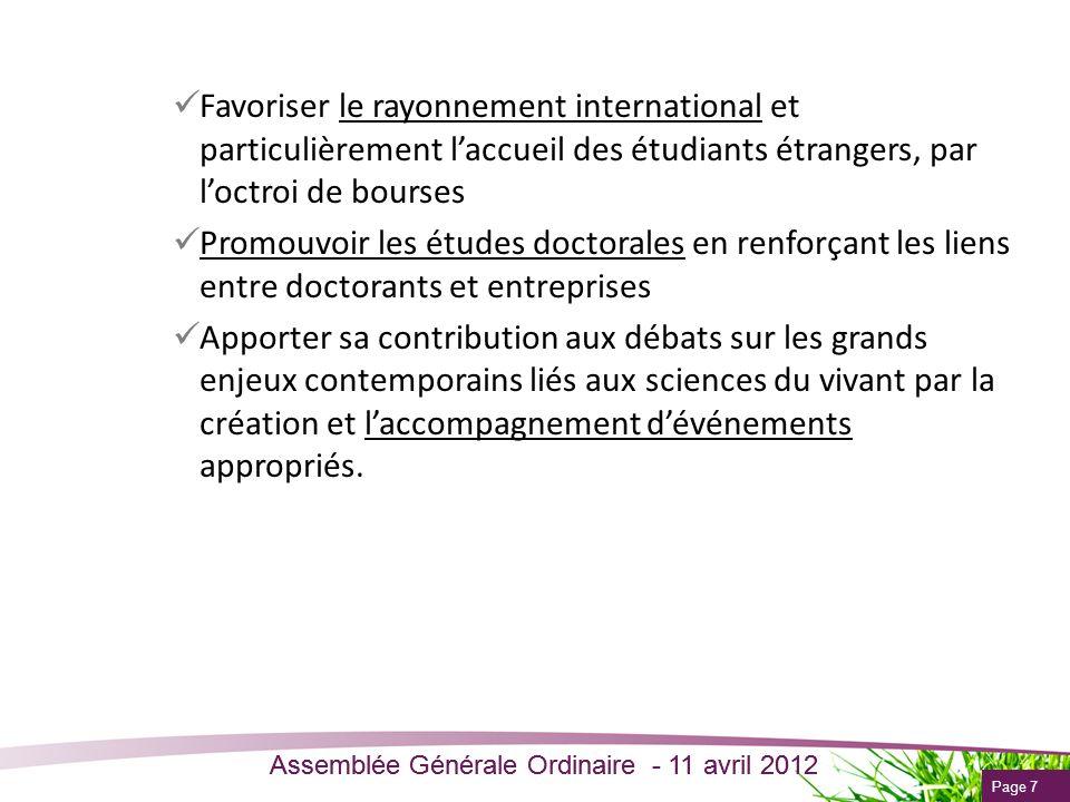 Page 7 Assemblée Générale Ordinaire - 11 avril 2012 Favoriser le rayonnement international et particulièrement laccueil des étudiants étrangers, par l