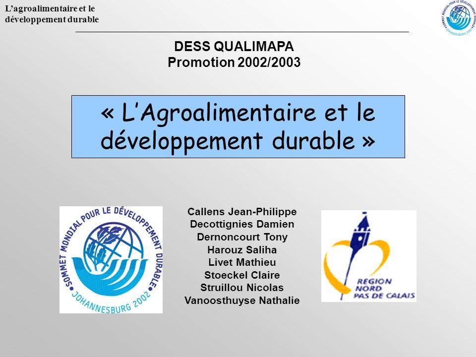 Lagroalimentaire et le développement durable « LAgroalimentaire et le développement durable » Callens Jean-Philippe Decottignies Damien Dernoncourt To