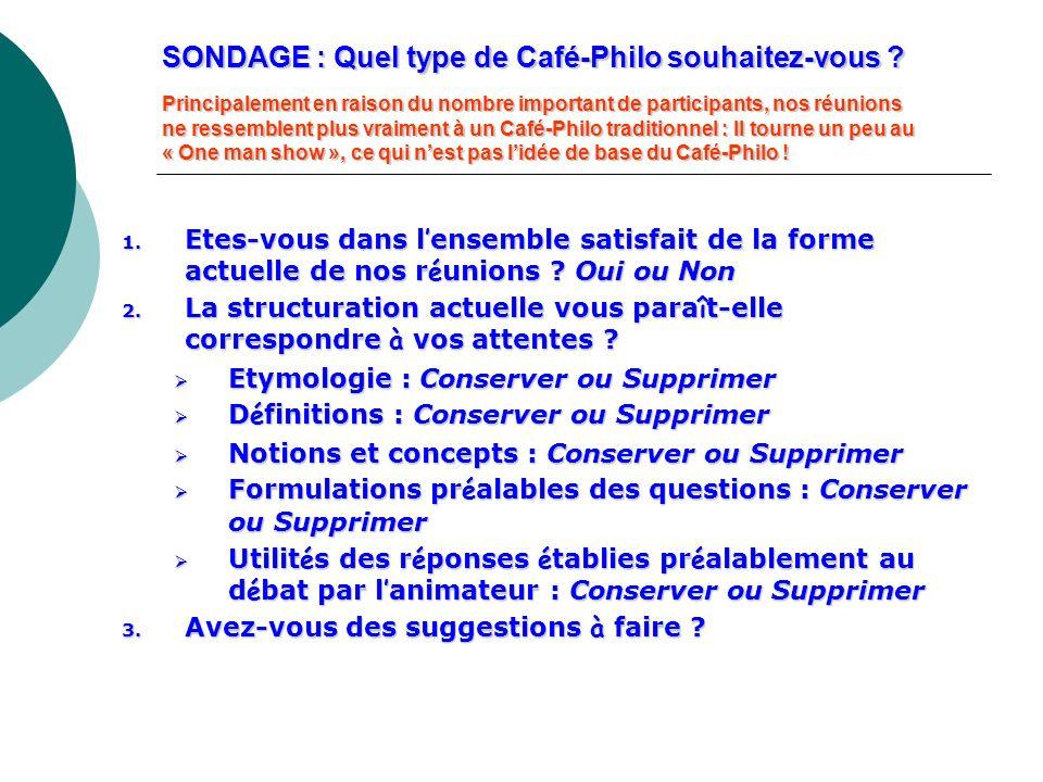 SONDAGE : Quel type de Café-Philo souhaitez-vous ? Principalement en raison du nombre important de participants, nos réunions ne ressemblent plus vrai