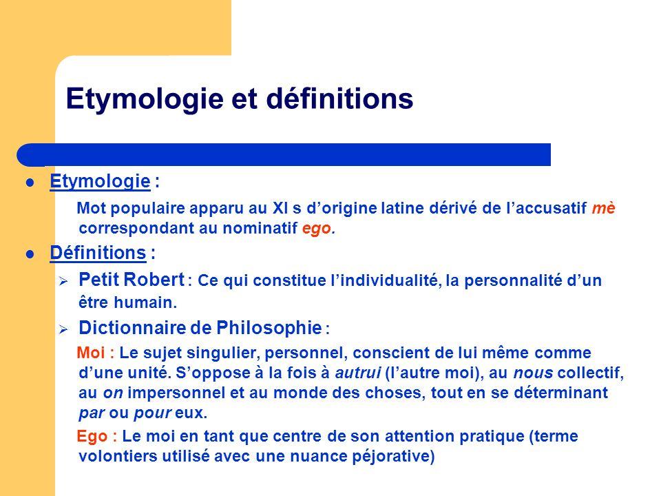 Etymologie et définitions Etymologie : Mot populaire apparu au XI s dorigine latine dérivé de laccusatif mè correspondant au nominatif ego. Définition