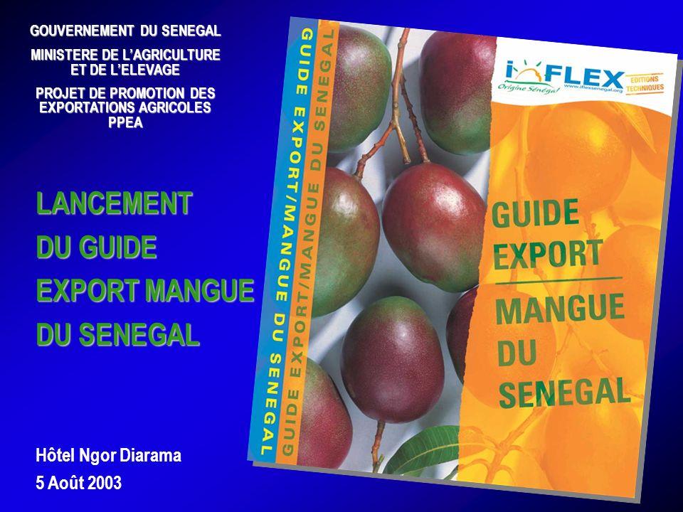 EDITIONS TECHNIQUES PRESENTATION DE LA FILIERE MANGUE DU SENEGAL PRESENTATION DU GUIDE EXPORT