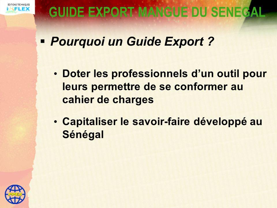EDITIONS TECHNIQUES GUIDE EXPORT MANGUE DU SENEGAL Pourquoi un Guide Export .
