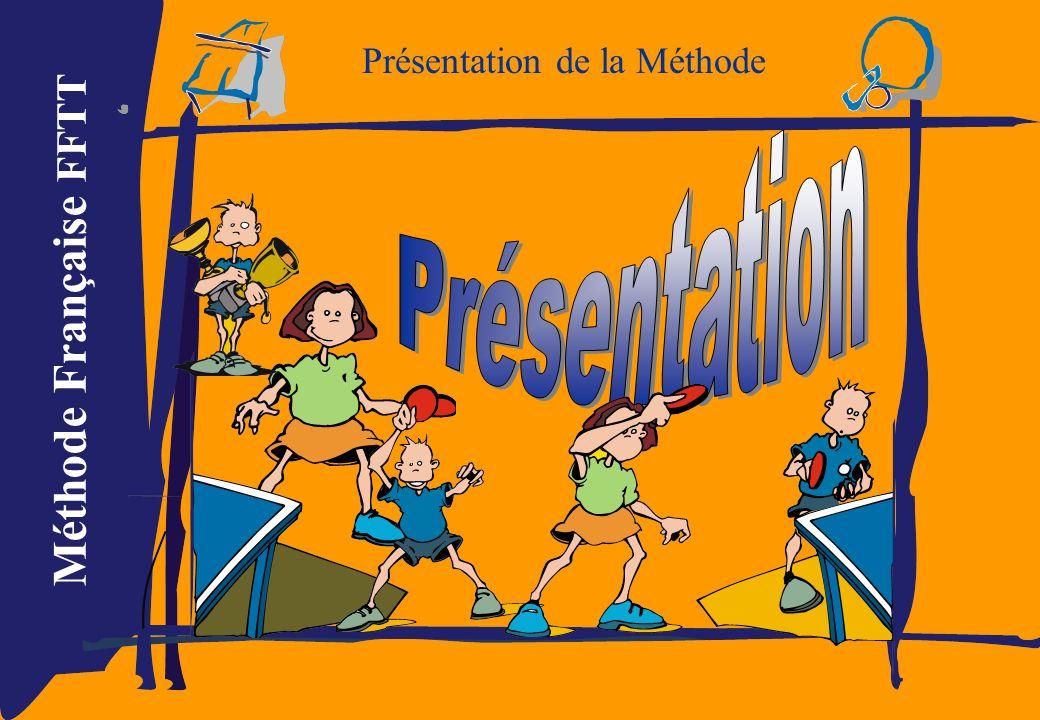 Méthode Française FFTT Présentation de la Méthode