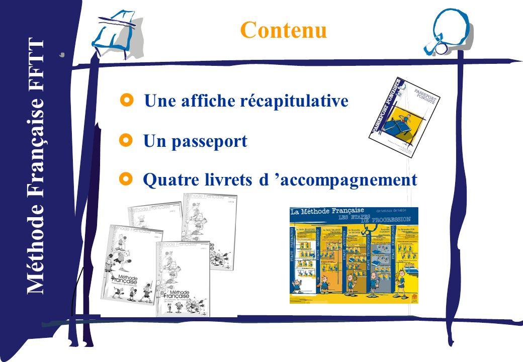 Méthode Française FFTT Contenu Une affiche récapitulative Un passeport Quatre livrets d accompagnement