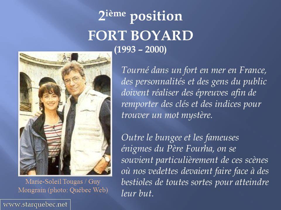 2 ième position FORT BOYARD (1993 – 2000) Tourné dans un fort en mer en France, des personnalités et des gens du public doivent réaliser des épreuves