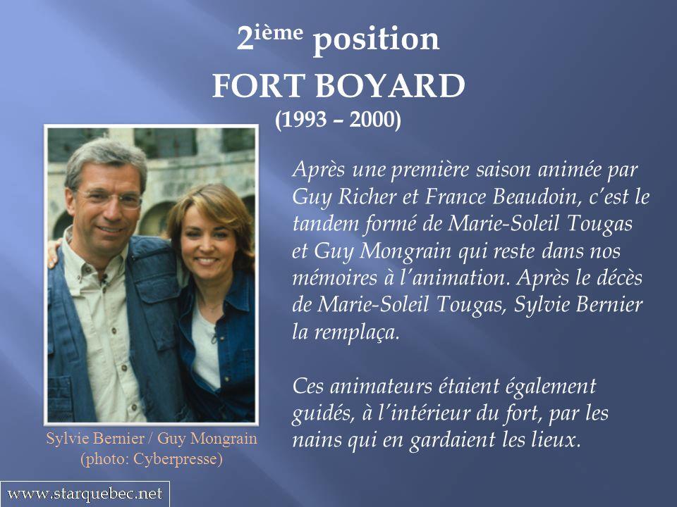 2 ième position FORT BOYARD (1993 – 2000) Après une première saison animée par Guy Richer et France Beaudoin, cest le tandem formé de Marie-Soleil Tou
