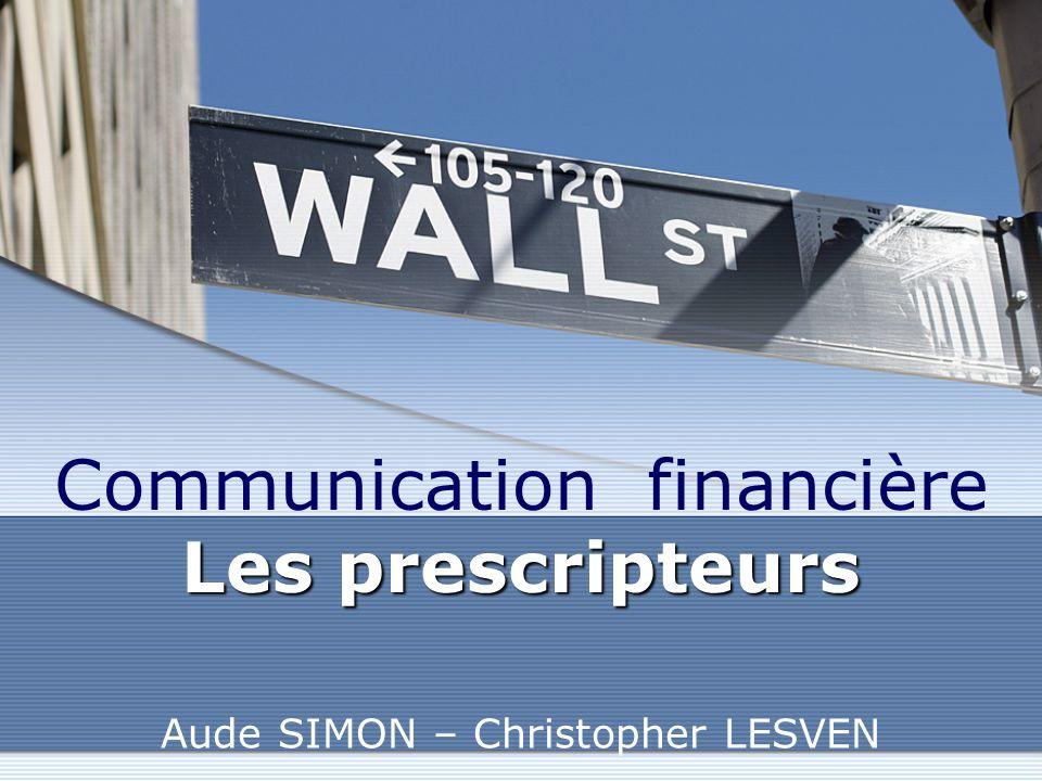 Les prescripteurs Communication financière Les prescripteurs Aude SIMON – Christopher LESVEN