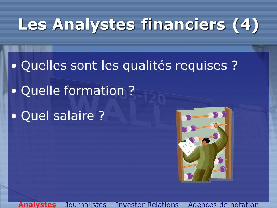 Les Analystes financiers (5) Organisation de la profession : SFAF Journal « Analyse Financière » Analystes – Journalistes – Investor Relations – Agences de notation