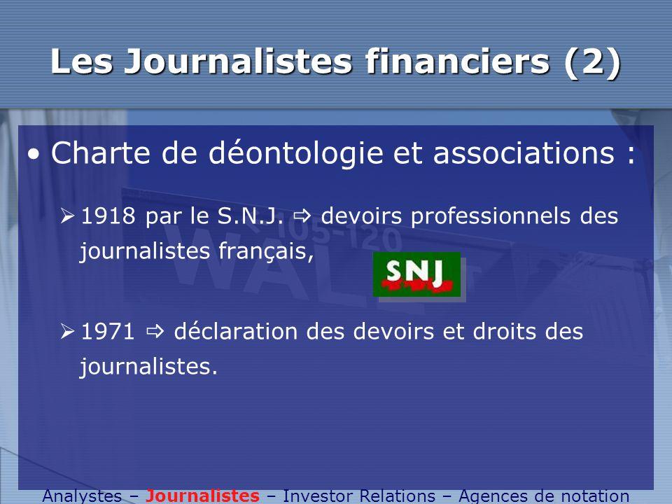 Les Journalistes financiers (2) Charte de déontologie et associations : 1918 par le S.N.J. devoirs professionnels des journalistes français, 1971 décl