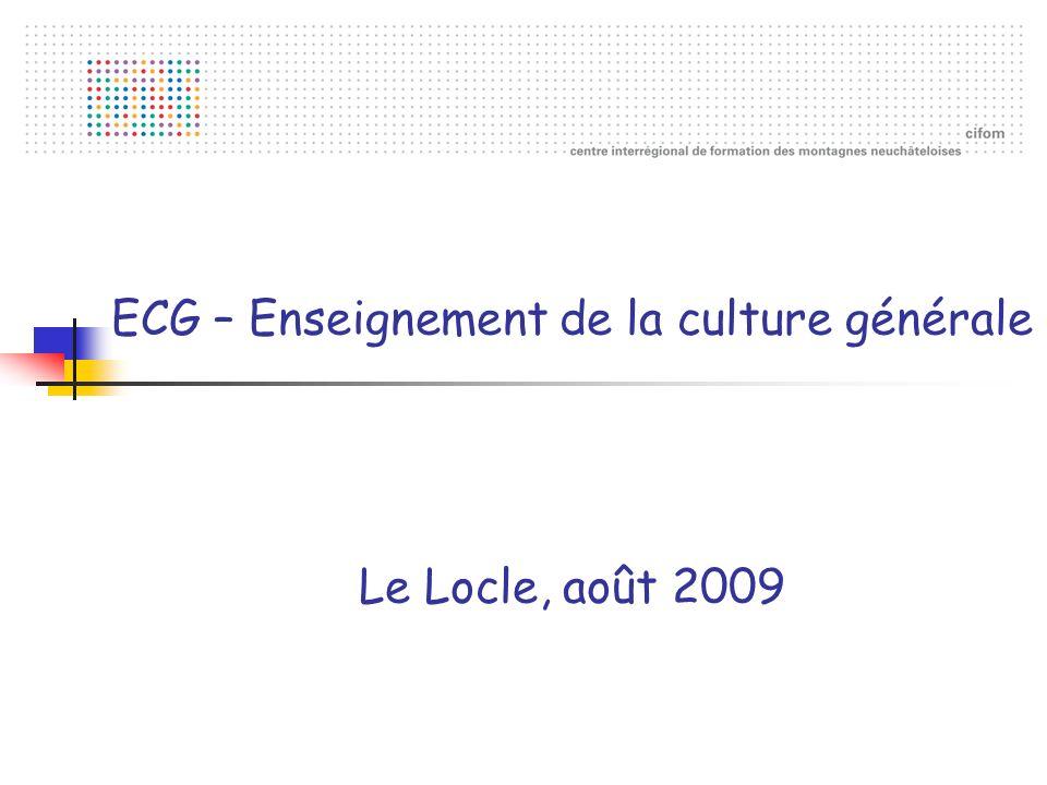 CIFOM ECG – Enseignement de la culture générale Le Locle, août 2009
