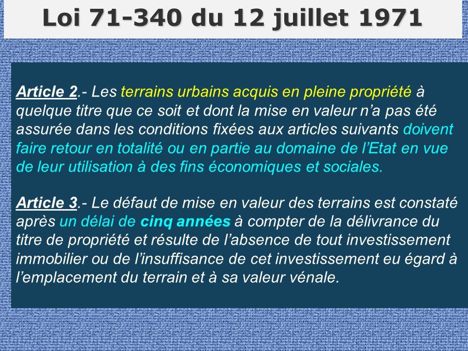 Article 2.- Les terrains urbains acquis en pleine propriété à quelque titre que ce soit et dont la mise en valeur na pas été assurée dans les conditio