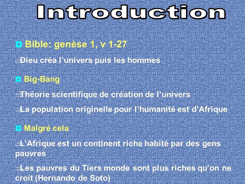 Bible: genèse 1, v 1-27 Dieu créa lunivers puis les hommes Big-Bang Théorie scientifique de création de lunivers La population originelle pour lhumani