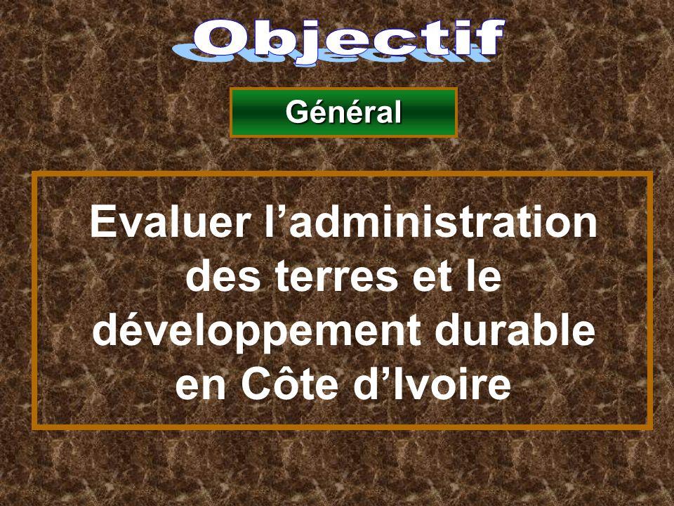 Evaluer ladministration des terres et le développement durable en Côte dIvoire Général