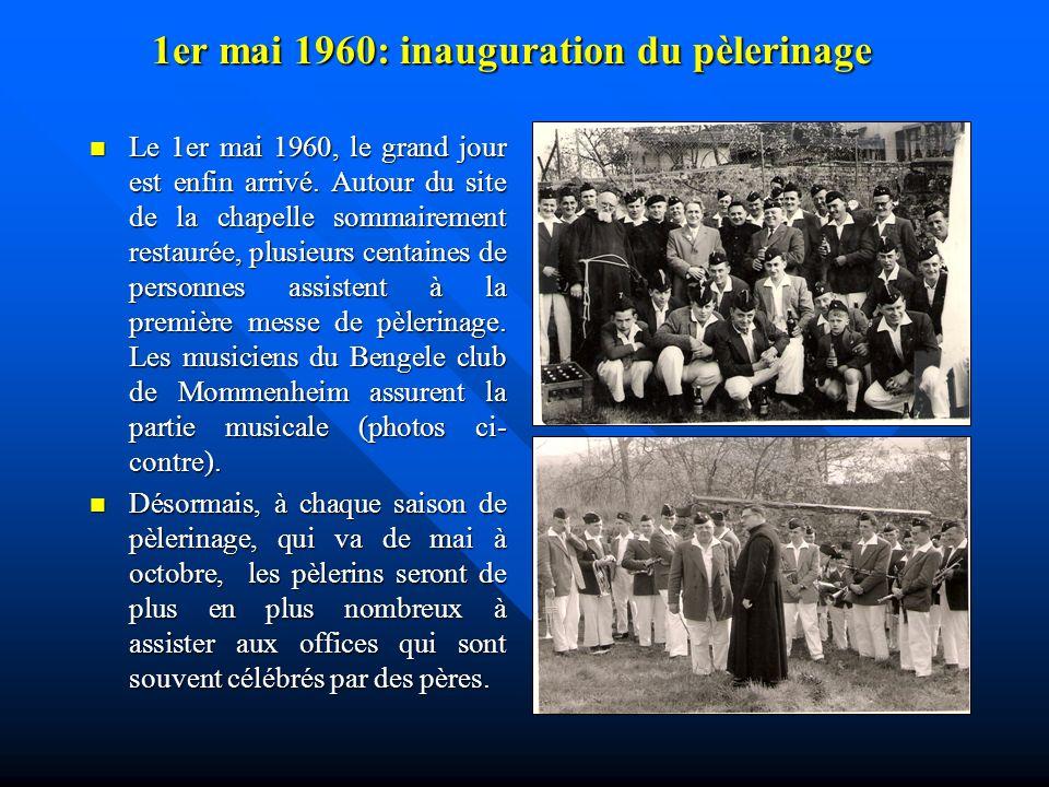 1er mai 1960: inauguration du pèlerinage Le 1er mai 1960, le grand jour est enfin arrivé.