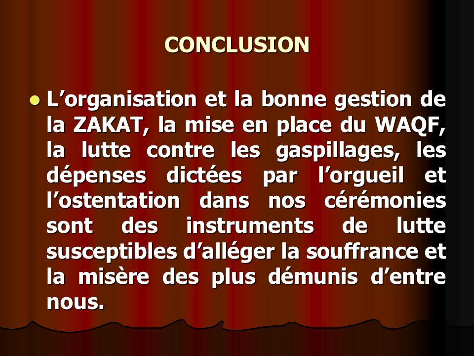 Lorganisation et la bonne gestion de la ZAKAT, la mise en place du WAQF, la lutte contre les gaspillages, les dépenses dictées par lorgueil et lostent
