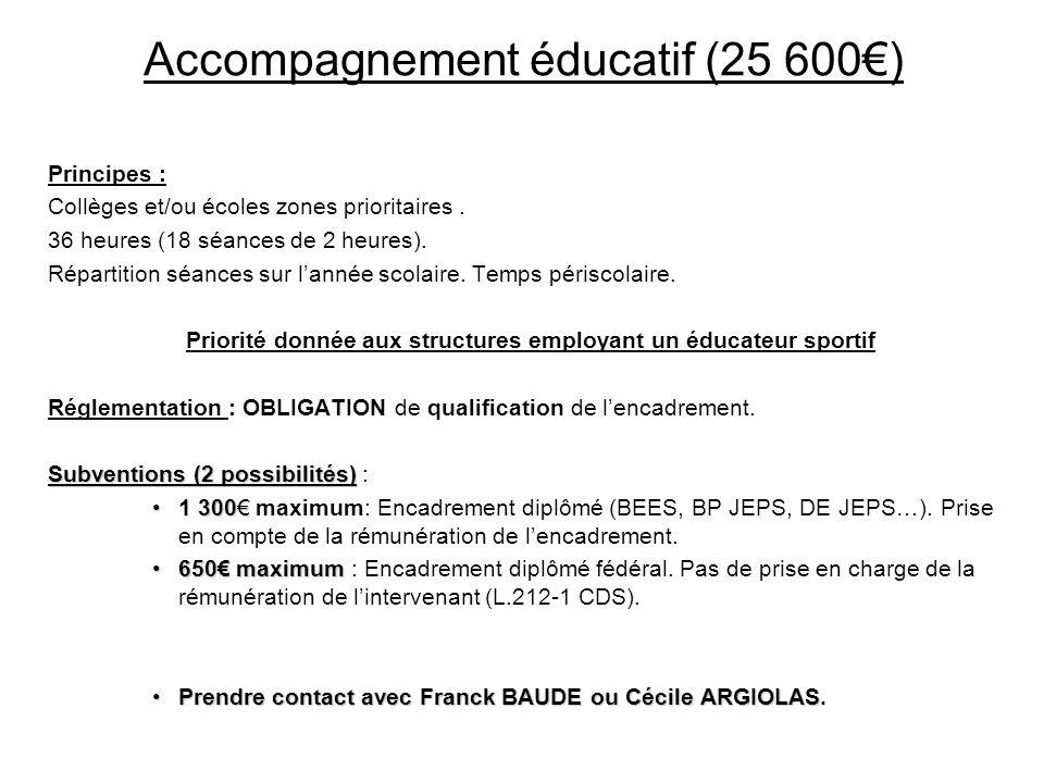 Accompagnement éducatif (25 600) Principes : Collèges et/ou écoles zones prioritaires. 36 heures (18 séances de 2 heures). Répartition séances sur lan
