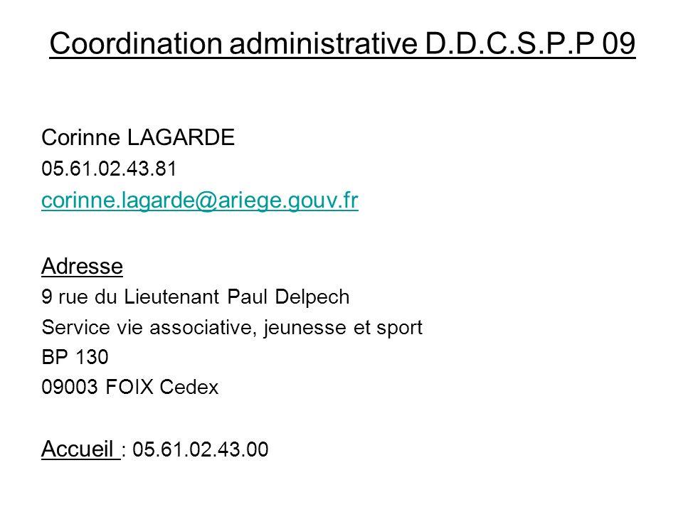 Coordination administrative D.D.C.S.P.P 09 Corinne LAGARDE 05.61.02.43.81 corinne.lagarde@ariege.gouv.fr Adresse 9 rue du Lieutenant Paul Delpech Serv
