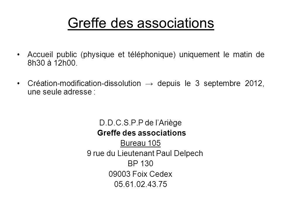 Greffe des associations Accueil public (physique et téléphonique) uniquement le matin de 8h30 à 12h00. Création-modification-dissolution depuis le 3 s