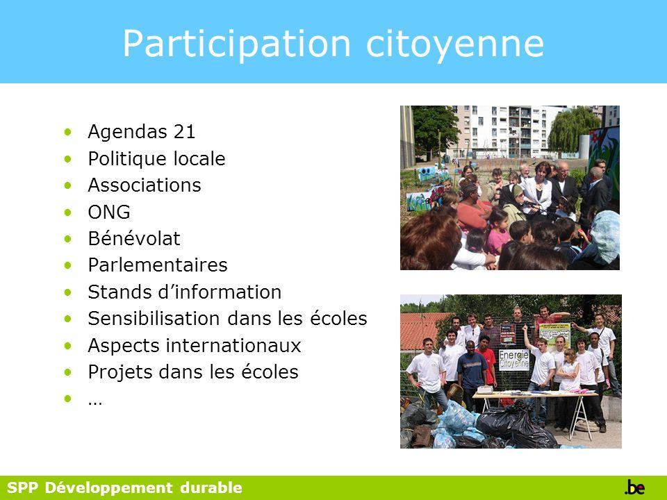 SPP Développement durable Participation citoyenne Agendas 21 Politique locale Associations ONG Bénévolat Parlementaires Stands dinformation Sensibilis
