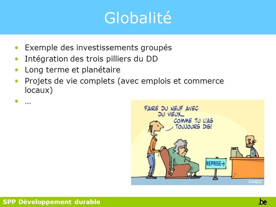 SPP Développement durable Globalité Exemple des investissements groupés Intégration des trois pilliers du DD Long terme et planétaire Projets de vie c