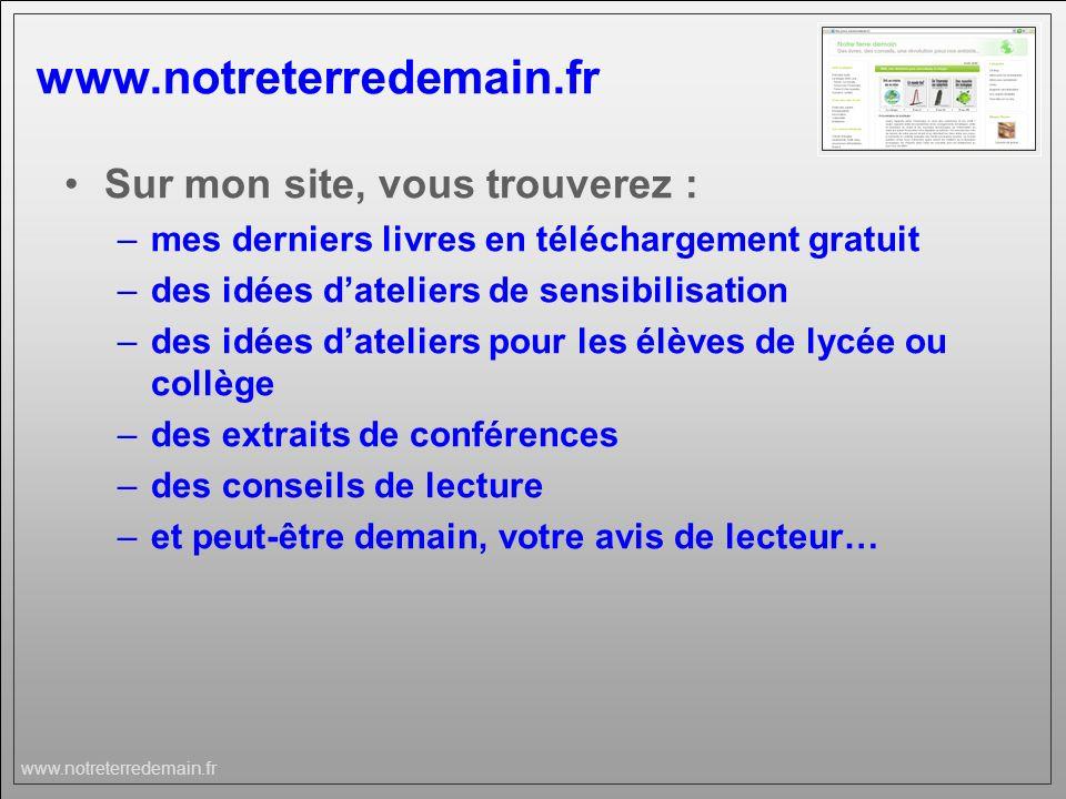 www.notreterredemain.fr Sur mon site, vous trouverez : –mes derniers livres en téléchargement gratuit –des idées dateliers de sensibilisation –des idé
