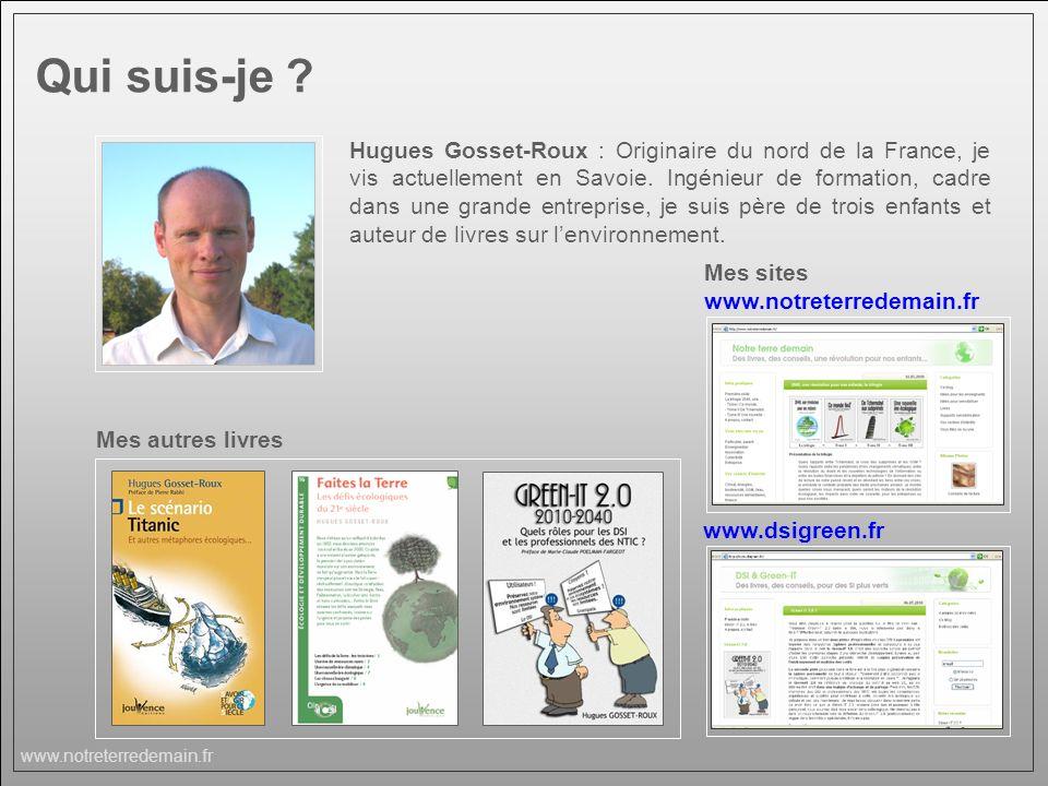 www.notreterredemain.fr Hugues Gosset-Roux : Originaire du nord de la France, je vis actuellement en Savoie. Ingénieur de formation, cadre dans une gr