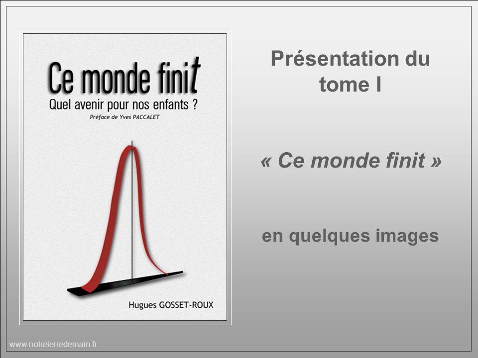 www.notreterredemain.fr Présentation du tome I « Ce monde finit » en quelques images