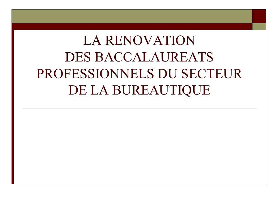 LA RENOVATION DES BACCALAUREATS PROFESSIONNELS DU SECTEUR DE LA BUREAUTIQUE