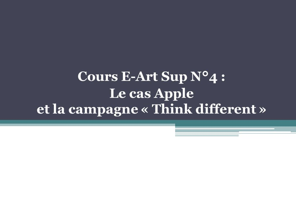 Cours E-Art Sup N°4 : Le cas Apple et la campagne « Think different »