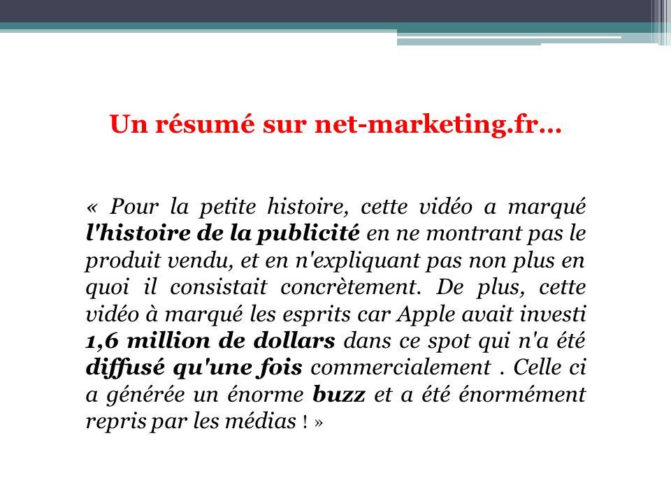 Un résumé sur net-marketing.fr… « Pour la petite histoire, cette vidéo a marqué l'histoire de la publicité en ne montrant pas le produit vendu, et en
