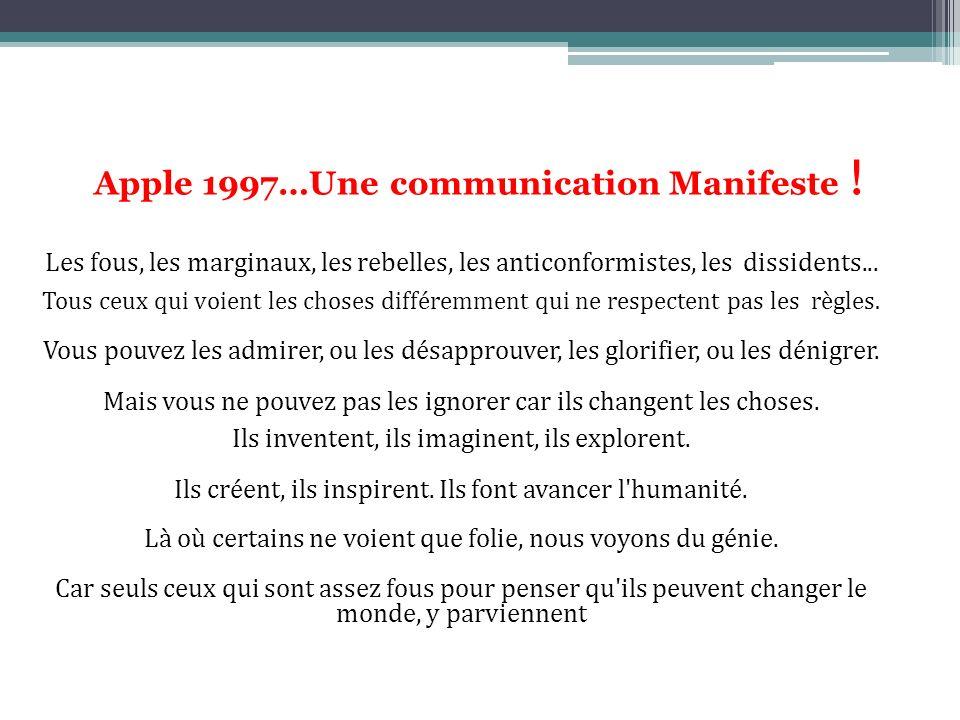 Apple 1997…Une communication Manifeste ! Les fous, les marginaux, les rebelles, les anticonformistes, les dissidents... Tous ceux qui voient les chose