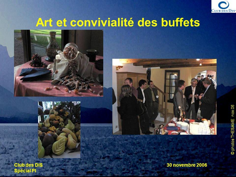 © photos THESAME nov.06 Club des DIS Spécial PI 30 novembre 2006 Art et convivialité des buffets