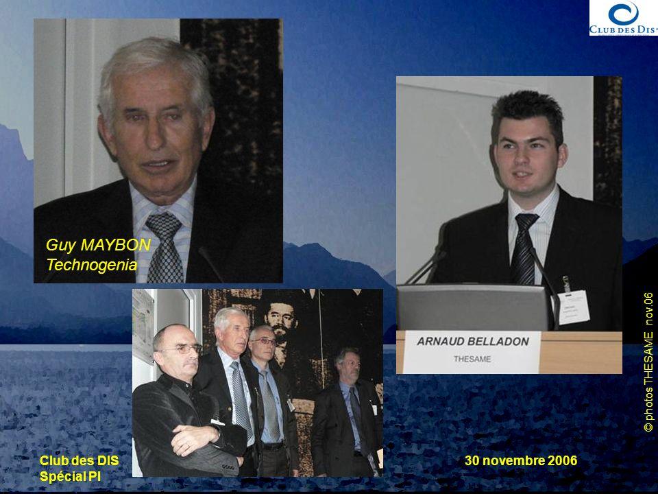 © photos THESAME nov.06 Club des DIS Spécial PI 30 novembre 2006 Guy MAYBON Technogenia