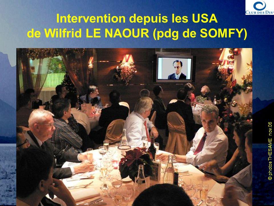 © photos THESAME nov.06 Club des DIS Spécial PI 30 novembre 2006 Intervention depuis les USA de Wilfrid LE NAOUR (pdg de SOMFY)