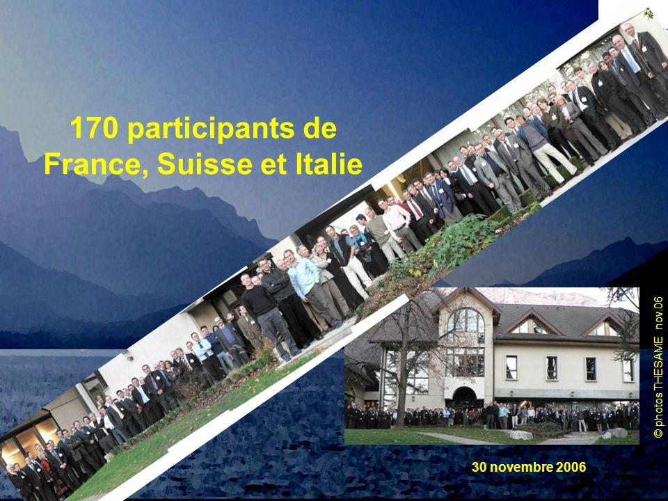 © photos THESAME nov.06 Club des DIS Spécial PI 30 novembre 2006 170 participants de France, Suisse et Italie