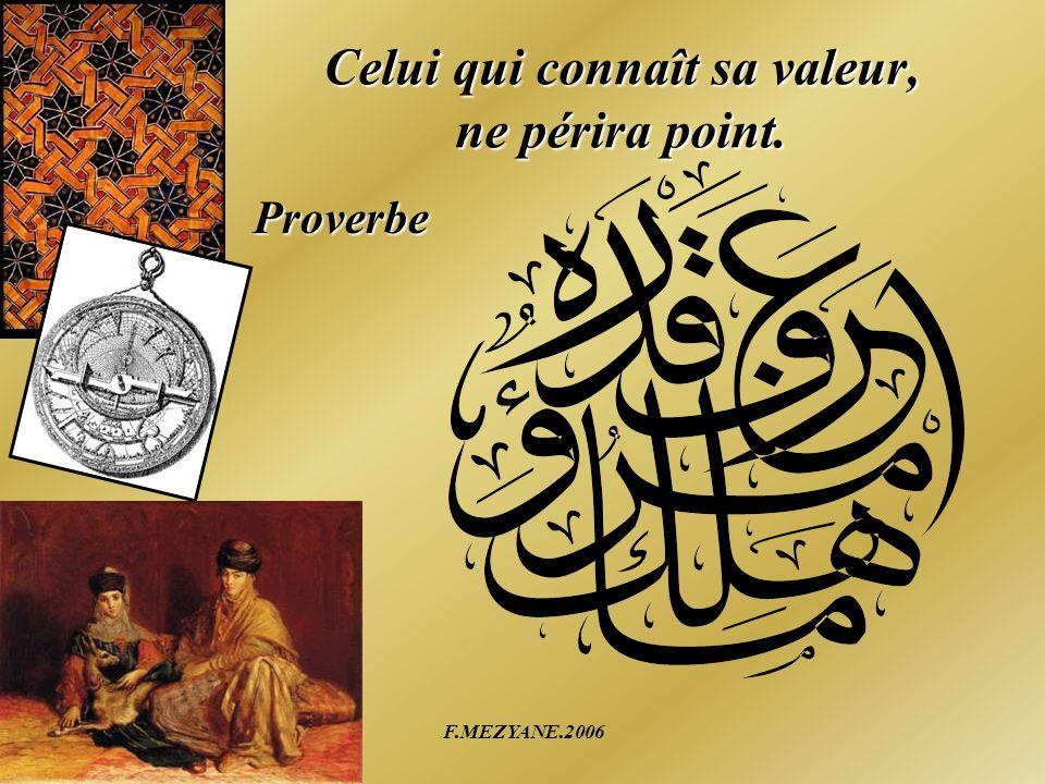 F.MEZYANE.2006 Celui qui connaît sa valeur, ne périra point. Proverbe