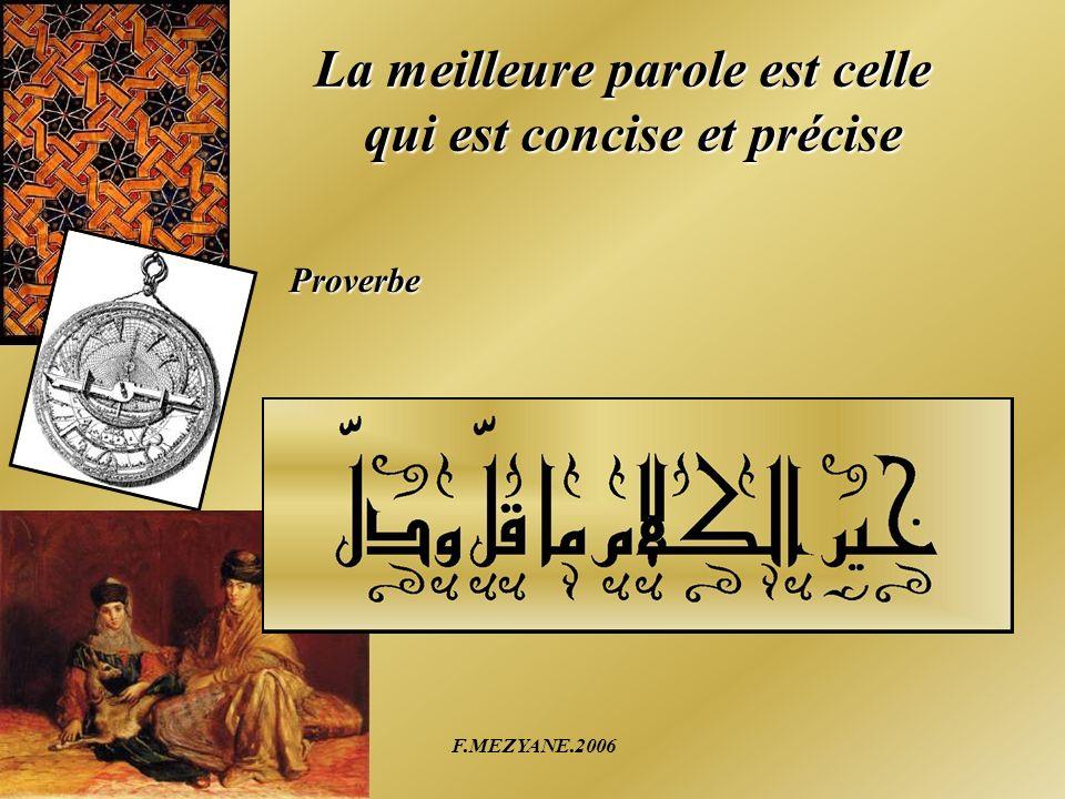 F.MEZYANE.2006 La meilleure parole est celle qui est concise et précise Proverbe