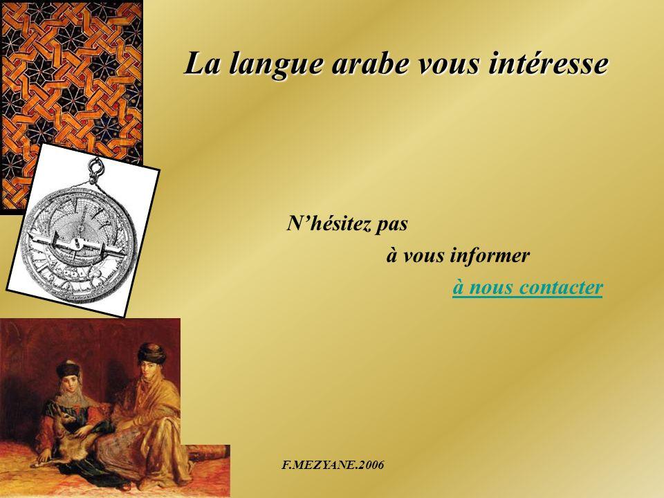 F.MEZYANE.2006 La langue arabe vous intéresse Nhésitez pas à vous informer à nous contacter