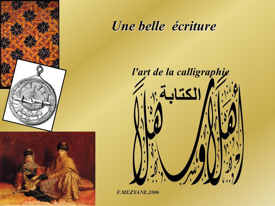 F.MEZYANE.2006 Une belle écriture l'art de la calligraphie الكتابة
