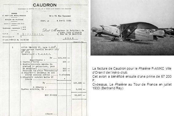 La facture de Caudron pour le Phalène F-AMKC Ville dOran II de lAéro-club. Cet avion a bénéficié ensuite dune prime de 57 200 F. Ci-dessus, Le Phalène